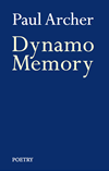 Dynamo Memory: book of poems by Paul Archer